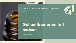 https://frederiquedore.com/gel-antibacterien-fait-maison-et-sain